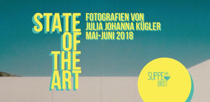 """Von Mai bis Juni 2018 findet die Ausstellung """"State of the Art"""" mit Fotografien von Julia Johanna Kügler statt. Design: RORE DESIGN - Grafikdesign aus Landau."""